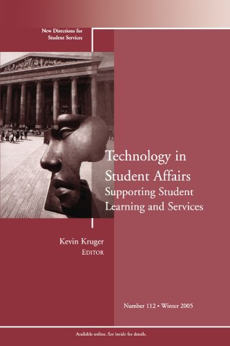 Technology in Student Affairs: Supporting Student Learning and Services: New Directions for Student Services, Number 112