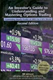 An Investor's Guide to Understanding and Mastering Options Trading: Generating Steady Profits of 100% in a 10% World
