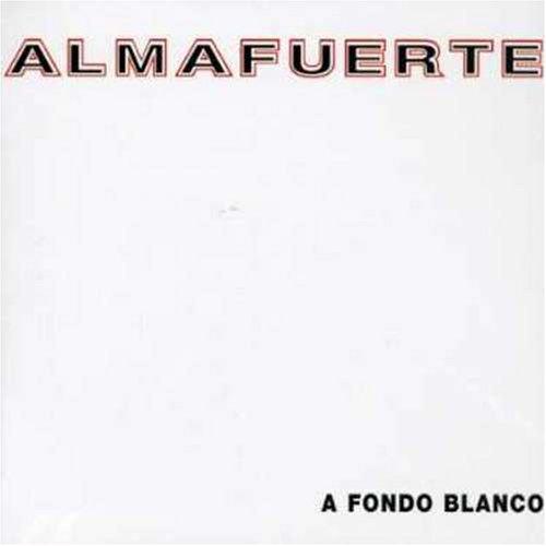 Almafuerte - A Fondo Blanco - Zortam Music