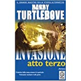 Invasione. Atto terzodi Harry Turtledove