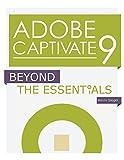 Adobe Captivate 9: Beyond The Essentials
