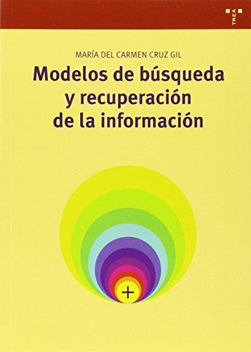 Modelos De Búsqueda Y Recuperación De La Información (Biblioteconomía y Administración cultural)