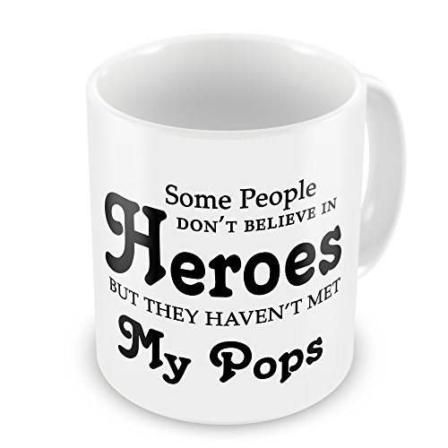 some-people-dont-believe-in-heroes-but-they-havent-met-my-pops-novelty-gift-mug