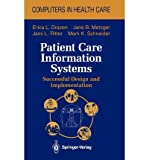 img - for [(Patient Care Information Systems: Successful Design and Implementation)] [Author: Erica L. Drazen] published on (April, 1996) book / textbook / text book