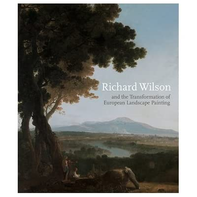 Richard Wilson and the Transformation of European Landscape Painting (Hardcover)
