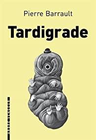 Tardigrade par Barrault