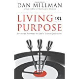 Living on Purpose: Straight Answers to Universal Questions ~ Dan Millman