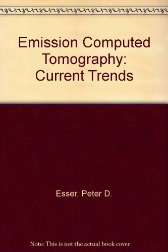 Emission Computed Tomography: Current Trends, Esser, Peter D.