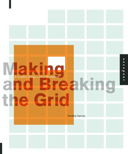 Making and Breaking the Grid: A Graphic Design Layout...