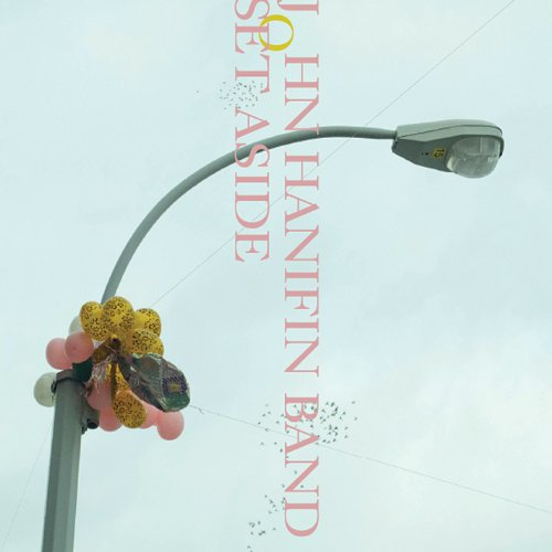 John Band Hanifin - Set Aside