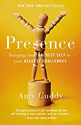 Presence: Bringing Your Boldest Self to Your Biggest Challenges