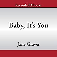 Baby, It's You Audiobook by Jane Graves Narrated by Susan Bennett