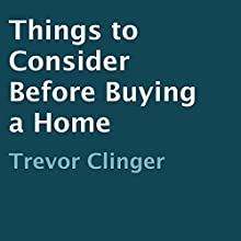 Things to Consider Before Buying a Home (       UNABRIDGED) by Trevor Clinger Narrated by Matthew Fiedler