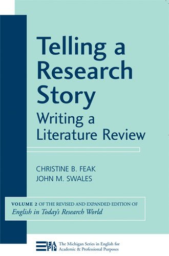 Telling a Research Story: Writing a Literature Review (Michigan Series in English for Academic & Professional Purposes)