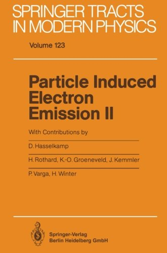 Particle Induced Electron Emission Ii (Springer Tracts In Modern Physics) (Volume 123)
