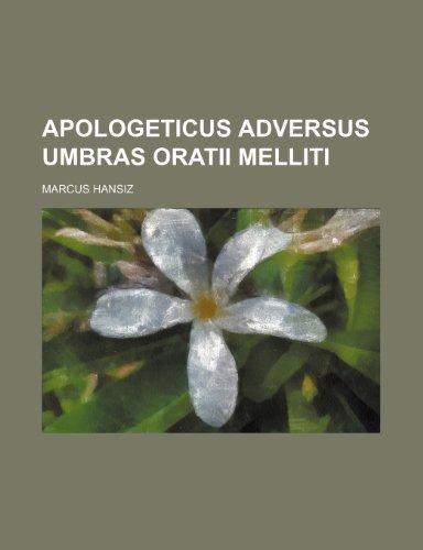 Apologeticus adversus umbras Oratii Melliti