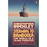 Steaming to Bamboola: The World of a Tramp Freighter