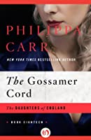 The Gossamer Cord (The Daughters of England)