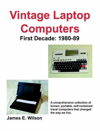 Vintage Laptop Computers: First Decade: 1980-89