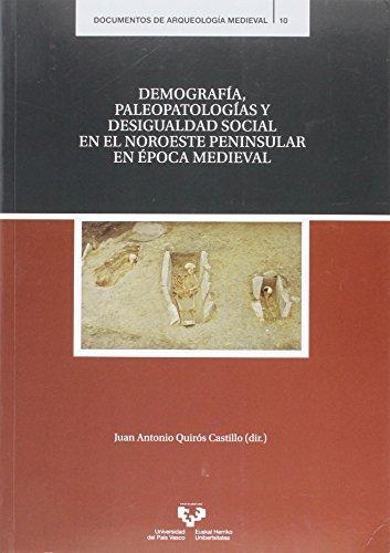 Demografía, paleopatologías y desigualdad social en el Noroeste peninsular e épo (Documentos de Arqueología Medieval)