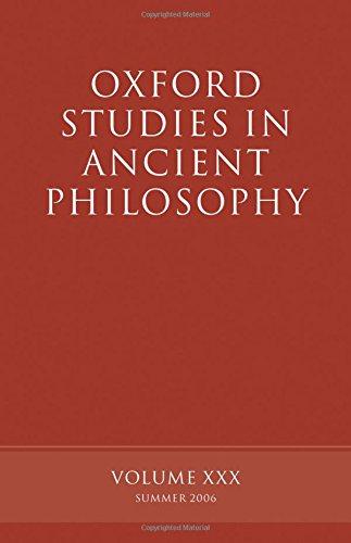 Oxford Studies in Ancient Philosophy: Volume XXX: Summer 2006: Summer 2006 v. 30