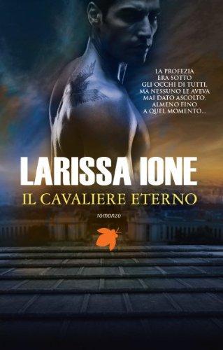 Larissa Ione - Il cavaliere eterno (Fanucci Narrativa)