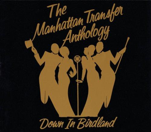 Manhattan Transfer - The Manhattan Transfer Anthology - Down In Birdland (CD1) - Zortam Music
