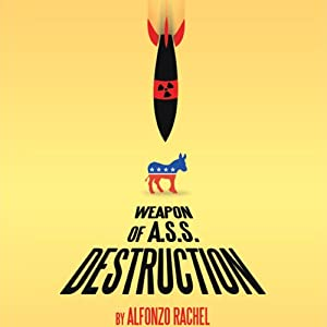 Weapon of A.S.S. Destruction | [Alfonzo Rachel]