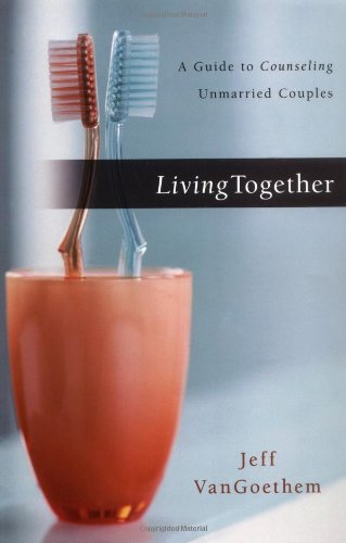 Living Together: A Guide to Counseling Unmarried Couples