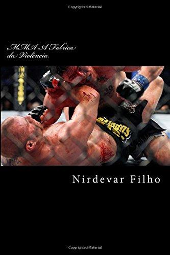 MMA A Fabrica da Violência: O livro fala sobre a origem do esporte marcial MMA, sua propagação rapida em nosso século, e os efeitos negativos desse esporte em nosso meio social
