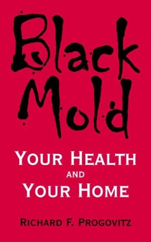 Black Mold: Your Health and Your Home
