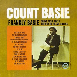 Count Basie - Frankly Basie: Count Basie Plays the Hits of Frank Sinatra - Zortam Music