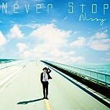AAA Nissy(西島隆弘) 【受注限定生産盤】Never Stop (CD+DVD)