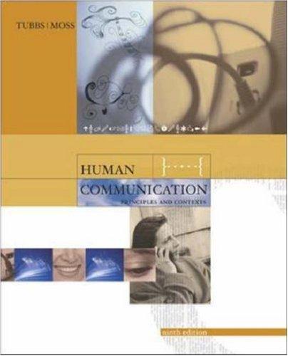 Human Communication: Principles and Contexts, by Stewart L. Tubbs, Sylvia Moss