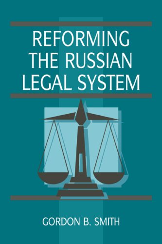 Reforming the Russian Legal System (Cambridge Russian...