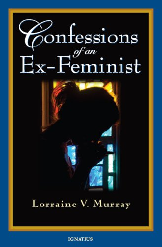 Confessions of an Ex-Feminist, LORRAINE V. MURRAY
