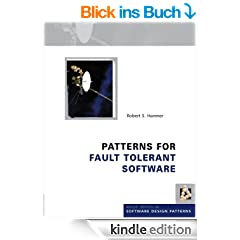 Patterns for Fault Tolerant Software (Wiley Software Patterns Series)