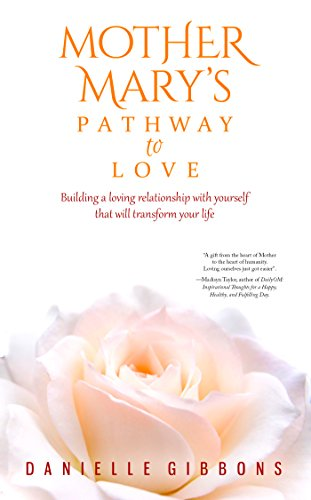 Mother Mary's Pathway To Love by Danielle Gibbons ebook deal