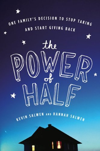 The Power of Half: One Family's Decision to Stop Taking...