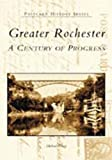 img - for Greater Rochester: A Century of Progress (NY) (Postcard History Series) book / textbook / text book