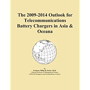 The 2009-2014 Outlook for Telecommunications Battery Chargers in Oceana Icon Group International