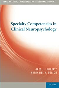Specialty Competencies in Clinical Neuropsychology (Specialty Competencies in Professional Psychology)