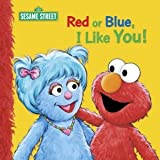 RED OR BLUE I LIKE YOU (SESAME STREET)