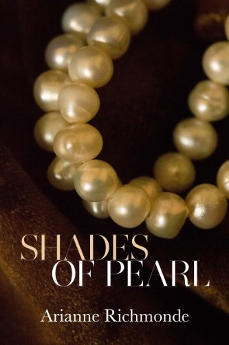 Shades of Pearl (The Pearl Trilogy # 1) by Arianne Richmonde