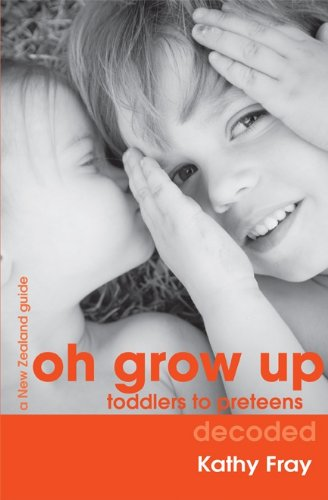 Oh Grow Up: Toddlers To Pre-Teens Decoded front-104466