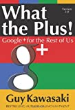 img - for What the Plus!: Google+ for the Rest of Us book / textbook / text book