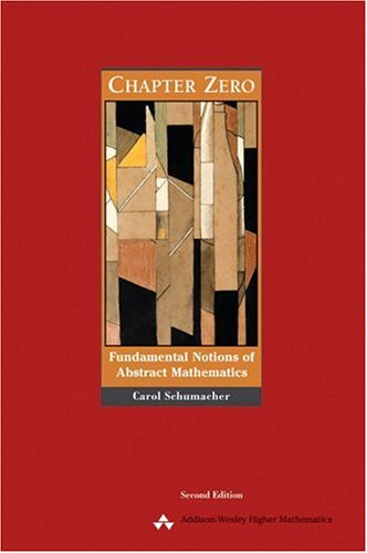Chapter Zero: Fundamental Notions of Abstract Mathematics (Featured Titles for Transition to Advanced Mathematics)