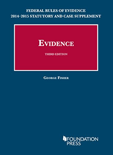 Evidence, 3Rd, Federal Rules Of Evidence Statutory And Case Supplement, 2014-2015 (University Casebook Series) (English And English Edition)