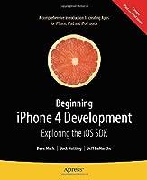 Beginning iPhone 4 Development: Exploring the iOS SDK Front Cover
