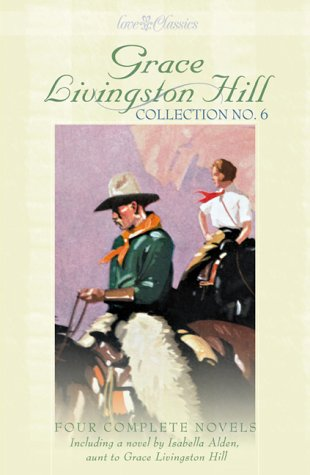 Image for Grace Livingston Hill: Collection No. 6 (Grace Livingston Hill, 6)